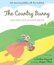 The Country Bunny and the Little Gold Shoes ebook by Marjorie Flack,DuBose Heyward