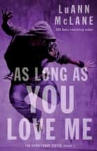 As Long As You Love Me ebook by LuAnn McLane