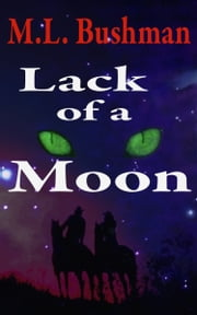 Lack of a Moon ebook by M.L. Bushman