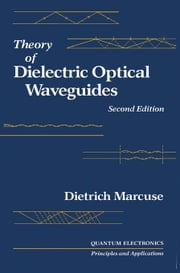 Theory of Dielectric Optical Waveguides 2e ebook by Liao, Paul