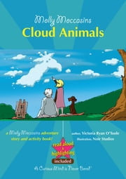 Molly Moccasins - Cloud Animals (Read Aloud Version) ebook by Victoria Ryan O'Toole,Urban Fox Studios
