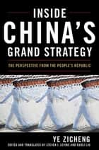 Inside China's Grand Strategy ebook by Ye Zicheng,Guoli Liu,Steven I. Levine