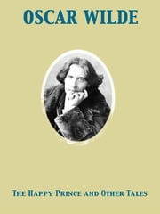 The Happy Prince and Other Tales ebook by Oscar Wilde,Charles Robinson