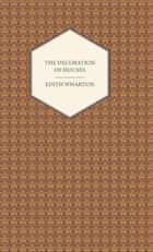 The Decoration of Houses eBook by Edith Wharton