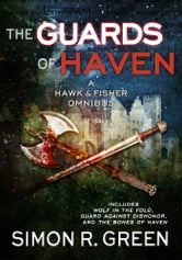 The Guards of Haven ebook by Simon R. Green