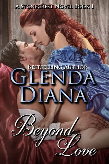 Beyond Love (A Stonecrest Novel Book 1) ebook by Glenda Diana