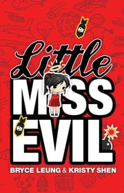 Little Miss Evil ebook by Bryce Leung,Kristy Shen