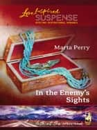 In the Enemy's Sights (Mills & Boon Love Inspired) (Faith at the Crossroads, Book 4) ebook by Marta Perry