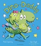 Dino-Daddy ebook by Mark Sperring, Sam Lloyd
