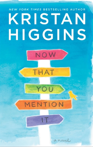 Now that you mention it ebook by kristan higgins 9781488029264 now that you mention it a novel ebook by kristan higgins fandeluxe Epub