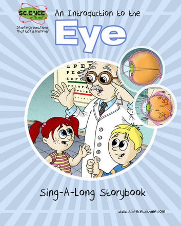 An Introduction to the Eye - Sing-A-Long Storybook ebook by Elva O'Sullivan