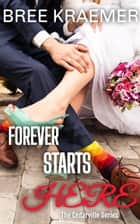Forever Starts Here - A Cedarville Novel, #6 ebook by Bree Kraemer