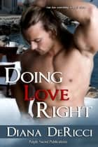Doing Love Right ebook by Diana DeRicci