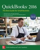 QuickBooks 2016: The Best Guide for Small Business ebook by Bobbi Sandberg, Leslie Capachietti