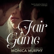 Fair Game audiobook by Monica Murphy