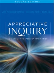 Appreciative Inquiry - Change at the Speed of Imagination ebook by Jane Magruder Watkins,Bernard J. Mohr,Ralph Kelly