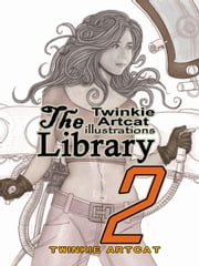 The Twinkie Artcat Illustration Library 2 ebook by Twinkie Artcat