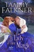 A Lady and Her Magic ebook by Tammy Falkner