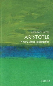 Aristotle: A Very Short Introduction ebook by Jonathan Barnes