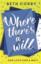 Where There's a Will - Can love find a way? THE fun, uplifting and romantic read for 2020 ebook by