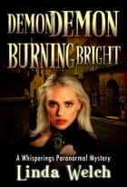 Demon Demon Burning Bright ebook by Linda Welch