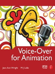 Voice-Over for Animation ebook by Jean Ann Wright,M.J. Lallo