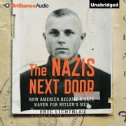 Nazis Next Door, The - How America Became a Safe Haven for Hitler's Men audiobook by Eric Lichtblau