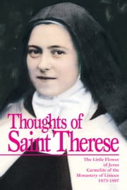 Thoughts of Saint Thérèse ebook by St. Therese of Lisieux