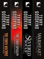 A Sword of Truth Set: Richard and Kahlan - (The Omen Machine, The Third Kingdom, Severed Souls, Warheart) ebook by Terry Goodkind