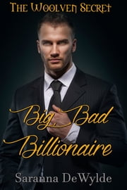 Big Bad Billionaire ebook by Saranna DeWylde