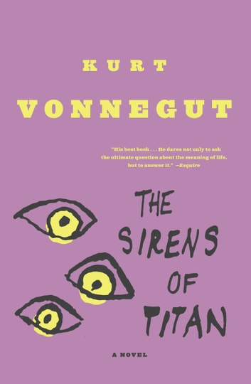 The Sirens of Titan - A Novel ebook by Kurt Vonnegut