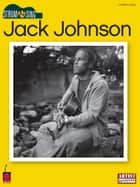 Jack Johnson - Strum & Sing (Songbook) ebook by Jack Johnson