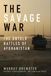 The Savage War: The Untold Battles of Afghanistan ebook by Brewster, Murray