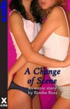 A Change of Scene ebook by Bimbo Ross