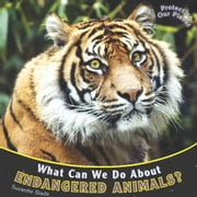 What Can We Do about Endangered Animals? ebook by Slade, Suzanne