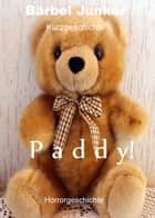 Paddy! ebook by Bärbel Junker