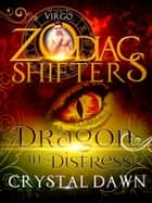 Dragon in Distress ebook by Crystal Dawn