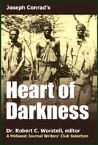 Joseph Conrad's Heart of Darkness - A Midwest Journal Writers Club Selection ebook by Midwest Journal Writers' Club, Dr. Robert C. Worstell, Joseph Conrad
