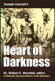 Joseph Conrad's Heart of Darkness - A Midwest Journal Writers Club Selection ebook by Midwest Journal Writers' Club,Dr. Robert C. Worstell,Joseph Conrad