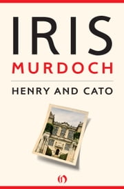 Henry and Cato ebook by Iris Murdoch