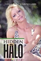 Hidden Halo ebook by Holly Stanbrough