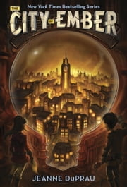 The City of Ember ebook by Jeanne DuPrau