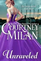 Unraveled ebook by Courtney Milan
