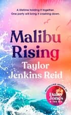 Malibu Rising - The new novel from the bestselling author of Daisy Jones & The Six ebook by Taylor Jenkins Reid