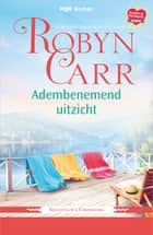 Adembenemend uitzicht ebook by Robyn Carr, Heleen Wilts