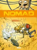 Nomad - Tome 03 - Mémoires mortes ebook by Sylvain Savoia, Jean-David Morvan, Philippe Buchet