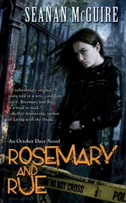 Rosemary and Rue - Book One of Toby Daye ebook by Seanan McGuire