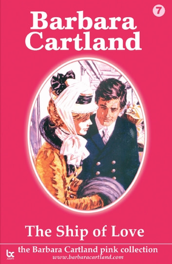 07 The Ship of Love ebook by Barbara Cartland