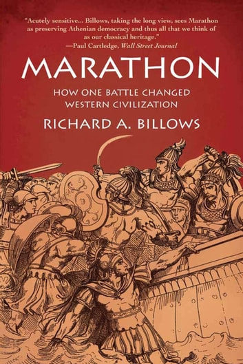 Marathon: How One Battle Changed Western Civilization ebook by Richard A. Billows