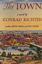 The Town ebook by Conrad Richter